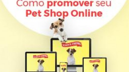 Como promover seu Pet Shop Online