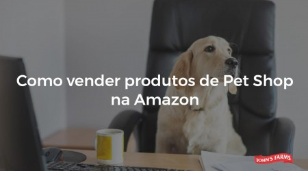 Como vender produtos de Pet Shop na Amazon